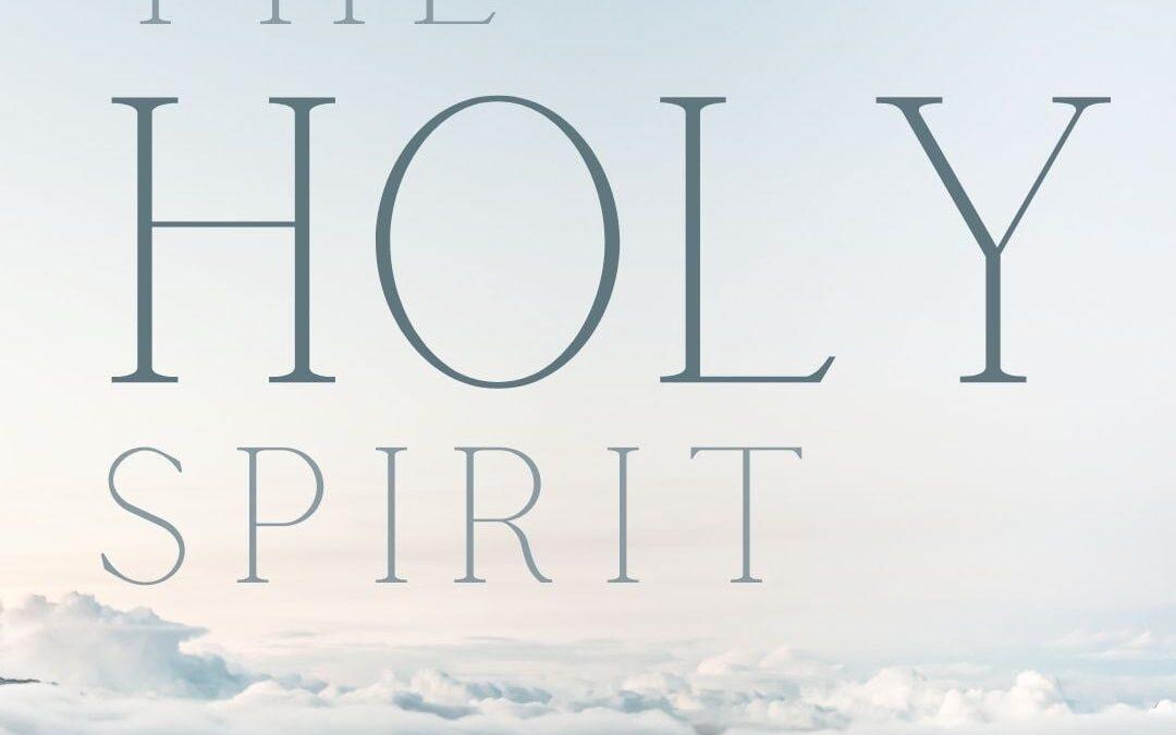 The Holy Spirit, Part 3